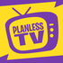 PlanlessTV